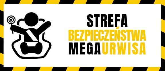 STREFA BEZPIECZEŃSTWA MEGAURWISA